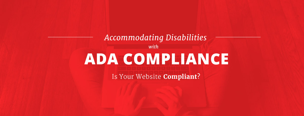 With 2285 lawsuits in 2018, is your website ADA compliant?