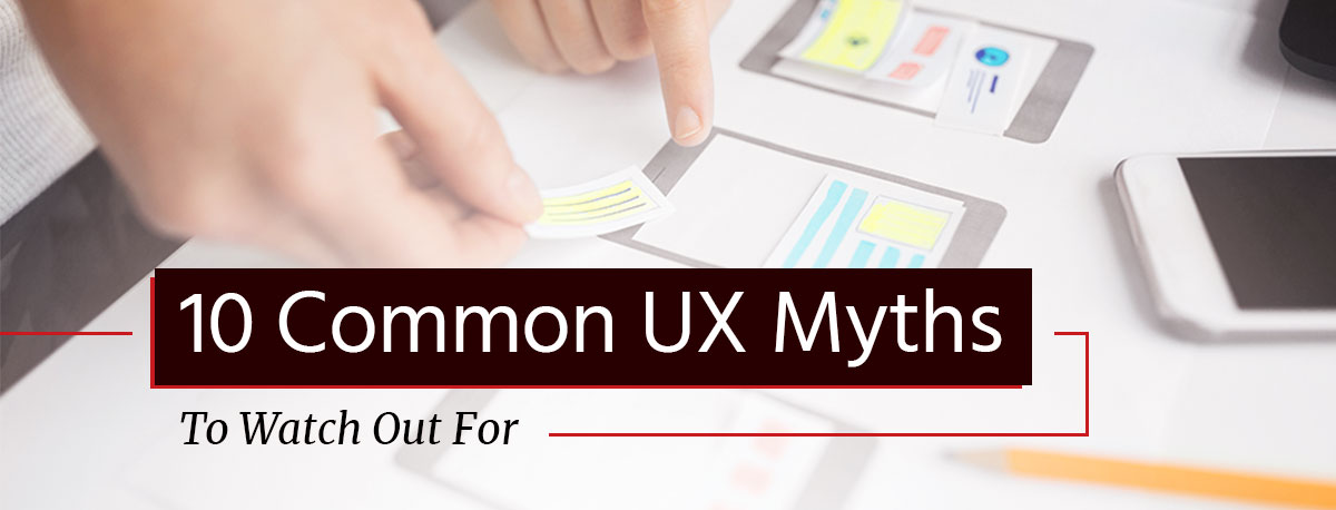 10 Common UX Myths