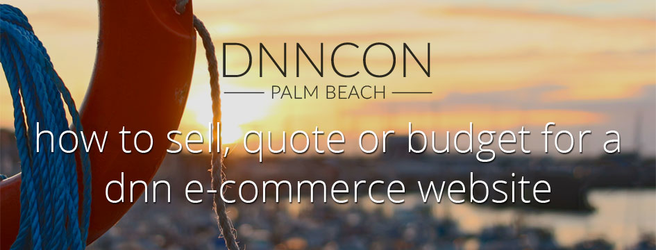 How to Sell, Quote or Budget for a DNN E-commerce Website
