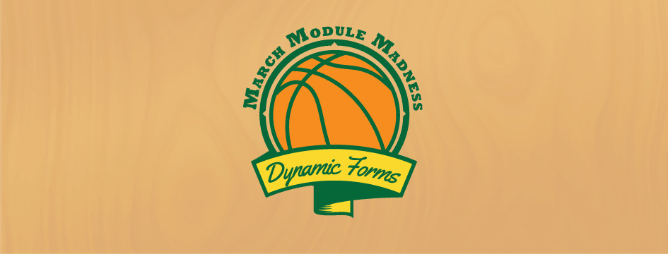 March Module Madness: Dynamic Forms