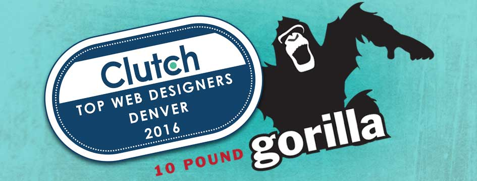 10 Pound Gorilla Named Top Ten Denver Web Development and Digital Marketing Agency by Clutch.co