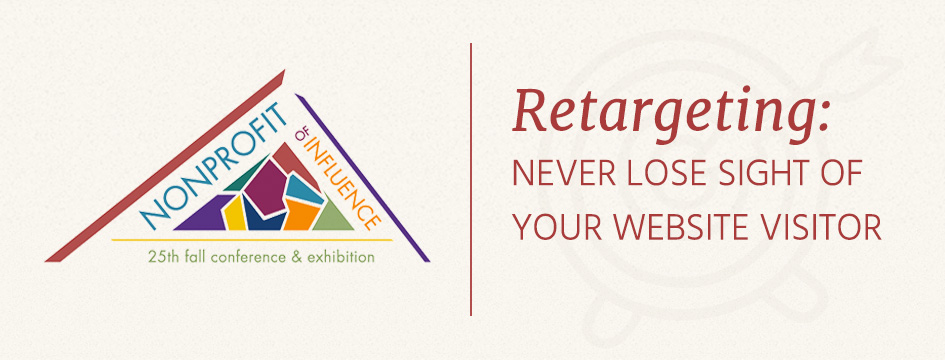 Retargeting: Never Lose Sight Of Your Website Visitor